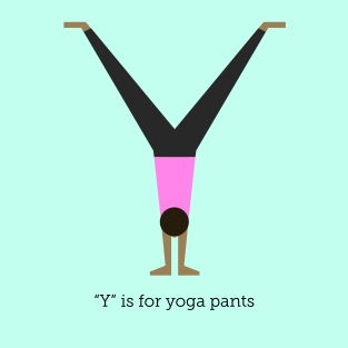Y is for Yoga Pants